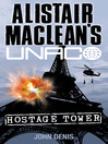 Hostage Tower (eBook): Alistair MacLean&#39;s UNACO Series, Book 1